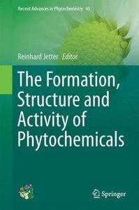The Formation, Structure and Activity of Phytochemicals