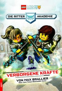 LEGO® NEXO KNIGHTS(TM). Die Ritterakademie. Verborgene Kräfte