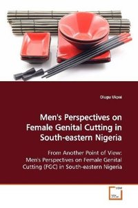 Men's Perspectives on Female Genital Cutting inSouth-eastern Nig