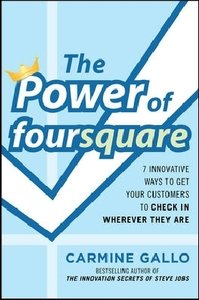 The Power of foursquare: 7 Innovative Ways to Get Customers to C
