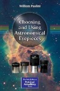 Choosing and Using Astronomical Eyepieces