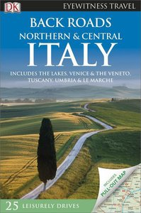 DK Eyewitness Travel Guide Back Roads Northern & Central Italy