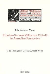 Prussian-German Militarism 1914-18 in Australian Perspective: Th