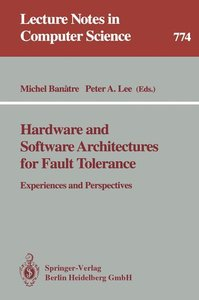 Hardware and Software Architectures for Fault Tolerance
