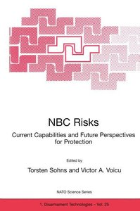 NBC Risks Current Capabilities and Future Perspectives for Prote