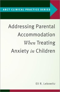 Addressing Parental Accommodation When Treating Anxiety in Child