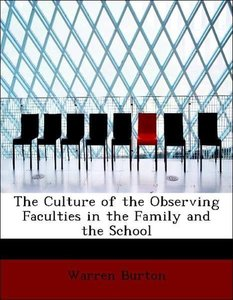 The Culture of the Observing Faculties in the Family and the Sch