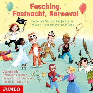 Fasching, Fastnacht, Karneval. Lieder und Geschichten für kleine
