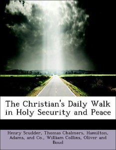 The Christian's Daily Walk in Holy Security and Peace
