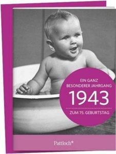 1943 - Ein ganz besonderer Jahrgang Zum 75. Geburtstag