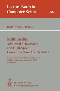 Multimedia: Advanced Teleservices and High-Speed Communication A