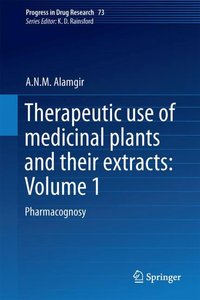 Therapeutic use of medicinal plants and their extracts: Volume 1