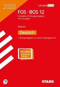 STARK Abiturprüfung FOS/BOS Bayern 2020 - Deutsch 12. Klasse