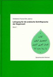 Lehrgang/Arabische Schriftsprache Bd. 1