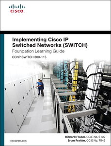 Implementing Cisco IP Switched Networks SWITCH Foundation Learni