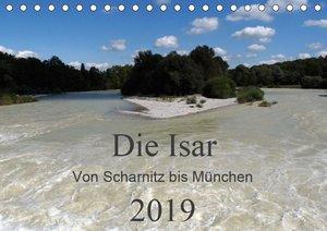 Die Isar - Von Scharnitz bis München (Tischkalender 2019 DIN A5