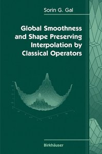 Global Smoothness and Shape Preserving Interpolation by Classica