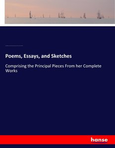 Poems, Essays, and Sketches