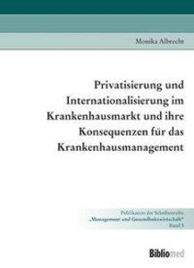 Privatisierung und Internationalisierung im Krankenhausmarkt und