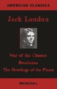 War of the Classes. Revolution. The Shrinkage of the Planet.