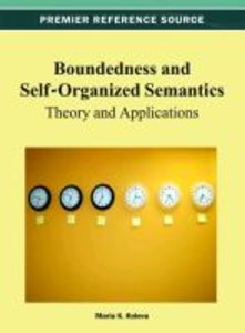 Boundedness and Self-Organized Semantics: Theory and Application