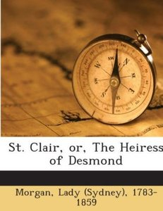 St. Clair, Or, The Heiress Of Desmond