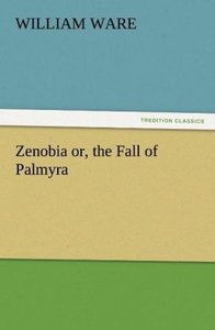 Zenobia or, the Fall of Palmyra