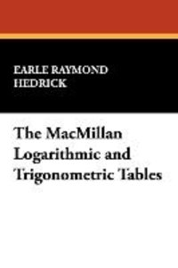 The MacMillan Logarithmic and Trigonometric Tables