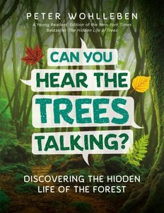Can You Hear the Trees Talking?: Discovering the Hidden Life of