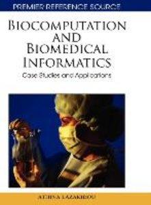 Biocomputation and Bioinformatics: Case Studies and Applications