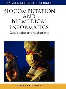 Biocomputation and Bioinformatics: Case Studies and Applications