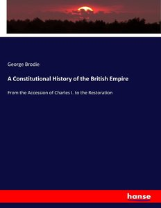 A Constitutional History of the British Empire