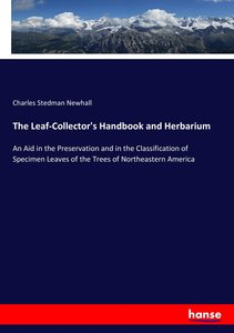 The Leaf-Collector\'s Handbook and Herbarium