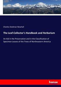 The Leaf-Collector\'s Handbook and Herbarium