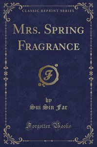Mrs. Spring Fragrance (Classic Reprint)