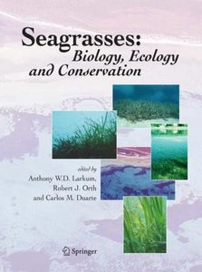 Seagrasses: Biology, Ecology and Conservation
