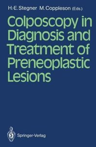 Colposcopy in Diagnosis and Treatment of Preneoplastic Lesions