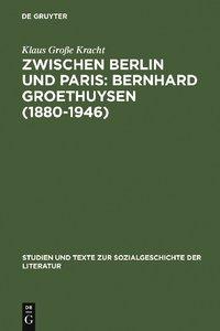 Zwischen Berlin und Paris: Bernhard Groethuysen (1880-1946)