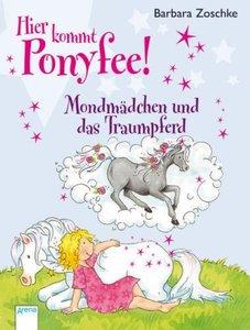 Hier kommt Ponyfee! - Mondmädchen und das Traumpferd