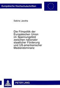 Die Filmpolitik der Europäischen Union im Spannungsfeld zwischen