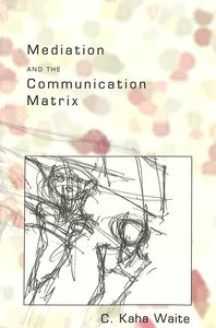 Mediation and the Communication Matrix