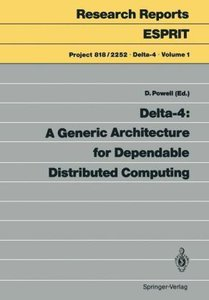 Delta-4: A Generic Architecture for Dependable Distributed Compu