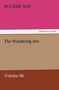 The Wandering Jew - Volume 06