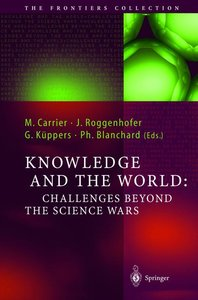Knowledge and the World: Challenges Beyond the Science Wars