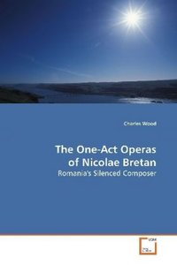 The One-Act Operas of Nicolae Bretan