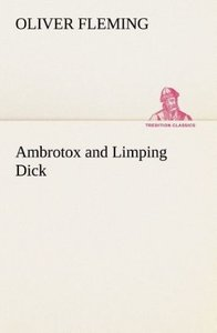 Ambrotox and Limping Dick