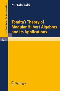 Tomita's Theory of Modular Hilbert Algebras and its Applications