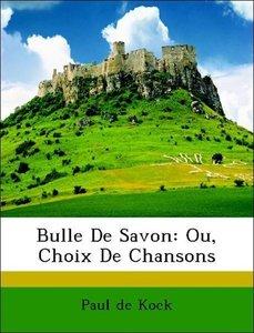 Bulle De Savon: Ou, Choix De Chansons