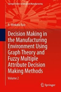 Decision Making in Manufacturing Environment Using Graph Theory