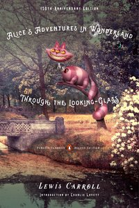 Alice's Adventures in Wonderland and Through the Looking-Glass a